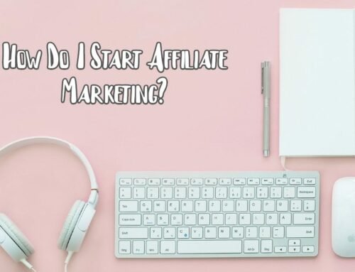 How do I start affiliate marketing?